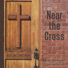 Near The Cross: Favorites From The Hymnbook - Vol. 2