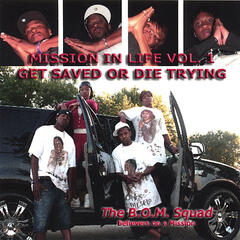 Mission in Life Vol. 1 Get Saved or Die Trying