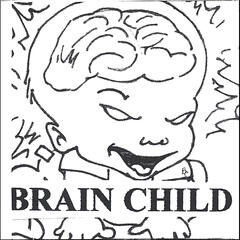 Brain Child Presents Volume 2