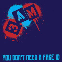 You Don't Need A Fake ID