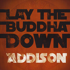 Lay The Buddha Down