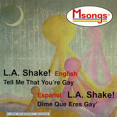 L.A. Shake!/Tell Me That You're Gay