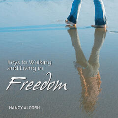 Keys to Walking and Living in Freedom