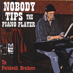Nobody Tips The Piano Player