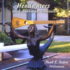 Headwaters (Colossal Fossils & Subliminal Criminals)
