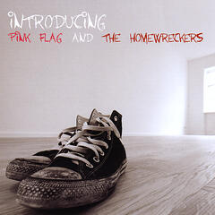 Introducing Pink Flag and the Homewreckers