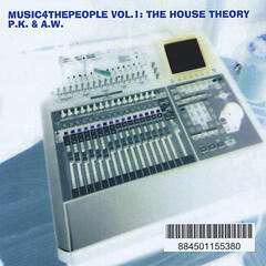 Music4thepeople, Vol.1: The House Theory