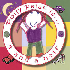 Polly Pelak is...5 and a half