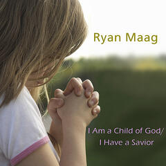 EFY: I am a Child of God/ I Have a Savior