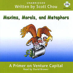 Maxims, Morals, and Metaphors: A Primer on Venture Capital