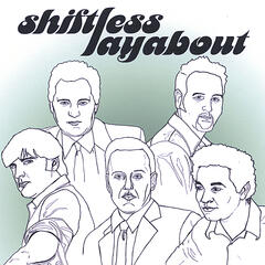 Shiftless Layabout EP