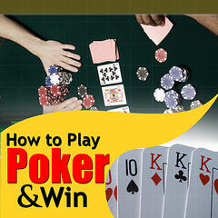 How to Play Poker...and Win