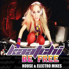 Be Free (House & Electro Mixes)