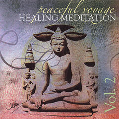 Peaceful Voyage Healing Meditation - Volume 2