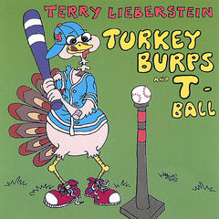 Turkey Burps and T-Ball