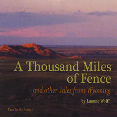 A Thousand Miles of Fence and other Tales from Wyoming