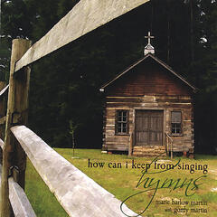 How Can I Keep From Singing - Hymns