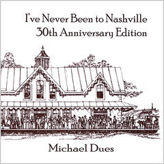 I've Never Been to Nashville (Anniversary Edition)