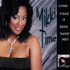 Mikki Time ... Come Take A Ride With Me