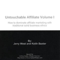 Untouchable Affiliate Volume I