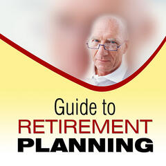 Guide to Retirement Planning - A Retirement Blueprint