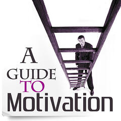 A Guide to Motivation - How to Be More Motivated