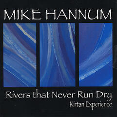 Rivers That Never Run Dry - Kirtan Experience