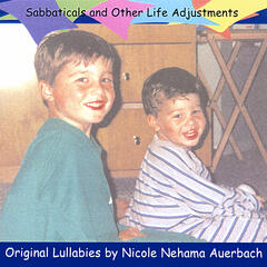 Sabbaticals and Other Life Adjustments: Original Lullabies