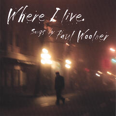 Where I Live, Songs by Paul Woolner