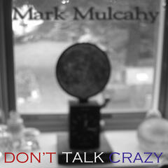 Don't Talk Crazy