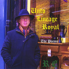 Unto Lineage Royal – The Poems