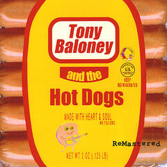 Tony Baloney and the Hot Dogs (Remastered)