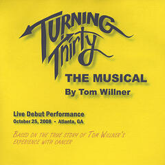 Turning Thirty, The Musical - Live Debut