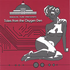 Tales from the Oxygen Den
