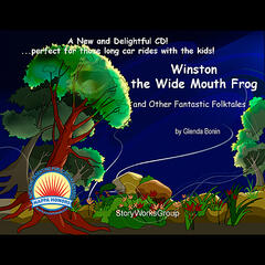 Winston the Wide Mouth Frog and Other Fantastic Folktales