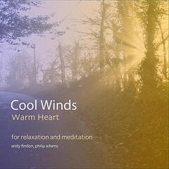 Cool Winds, Warm Heart - for relaxation and meditation