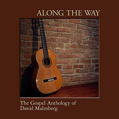 Along the Way - The Gospel Anthology of David Malmberg