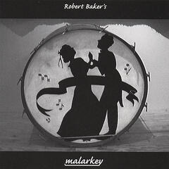 Robert Baker's Malarkey