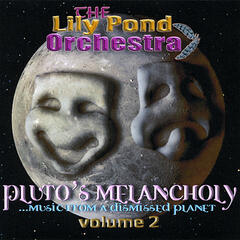 Pluto's Melancholy... Music From a Dismissed Planet - Volume 2