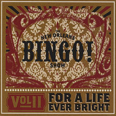Volume II: For A Life Ever Bright