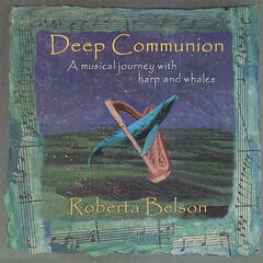 Deep Communion, A musical journey with harp and whales