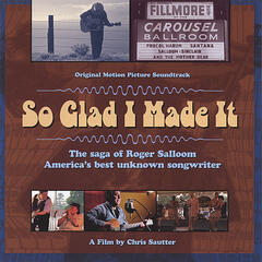 So Glad I Made It:The Saga of Roger Salloom, America's Best Unknown Songwriter--Original Motion Picture Soundtrack