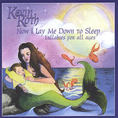 Now I Lay Me Down To Sleep ( Lullabies For All Ages)