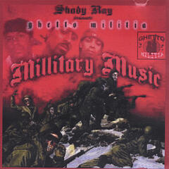 Shady Ray Presents Ghetto Milita Millitary Music