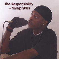 The Responsibility of Sharp Skills