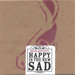 Happy Is The New Sad