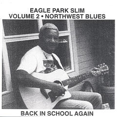 Northwest Blues Volume 2 Back in School Again