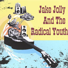 Jake Jolly And The Radical Youth