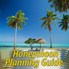 How To Plan Your Honeymoon - Honeymoons Made Easy