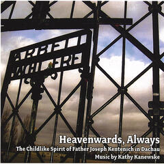 Heavenwards, Always (The Childlike Spirit of Father Joseph Kentenich in Dachau)
